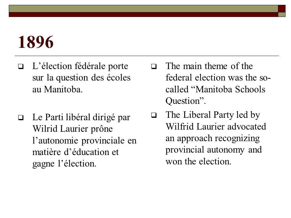 1896 Lélection fédérale porte sur la question des écoles au Manitoba.