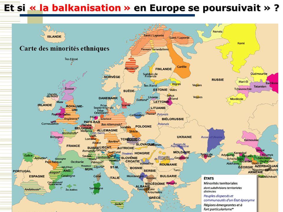 Et si « la balkanisation » en Europe se poursuivait » ? Carte des minorités ethniques