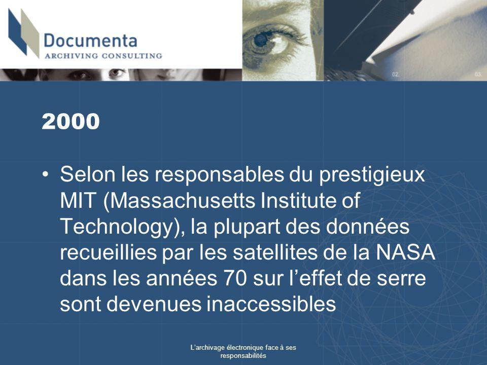 Larchivage électronique face à ses responsabilités 2002 Signature de la Loi Sarbanes Oxley, qui vise à protéger les investisseurs en améliorant l exactitude et la fiabilité des données publiées par les entreprises.