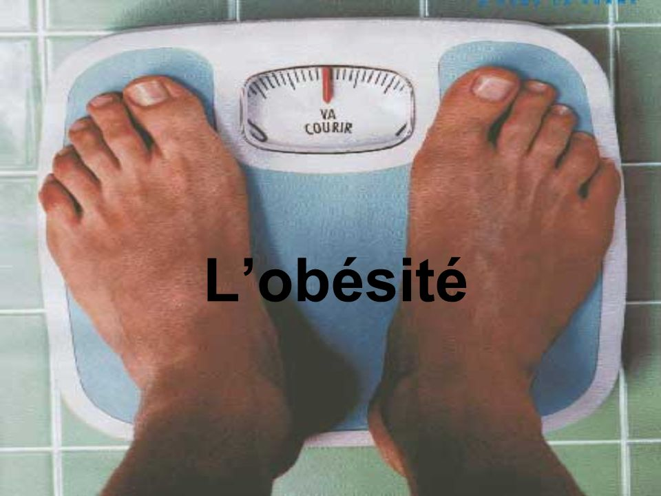 Définition de lobésité Cest un excès de masse grasse.