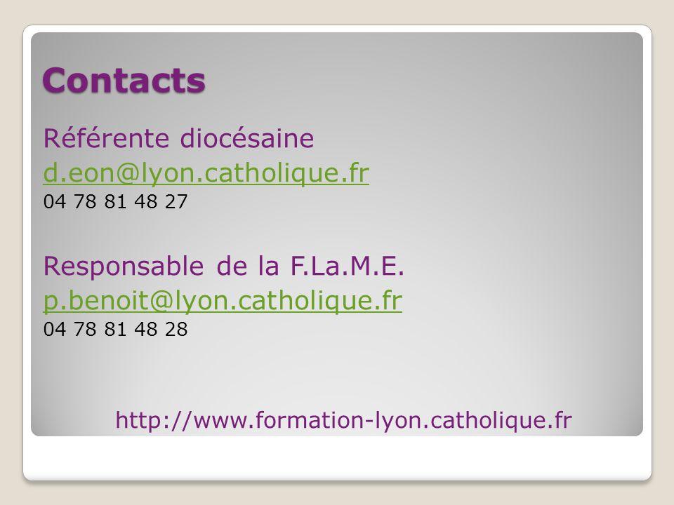 Contacts Référente diocésaine d.eon@lyon.catholique.fr 04 78 81 48 27 Responsable de la F.La.M.E.
