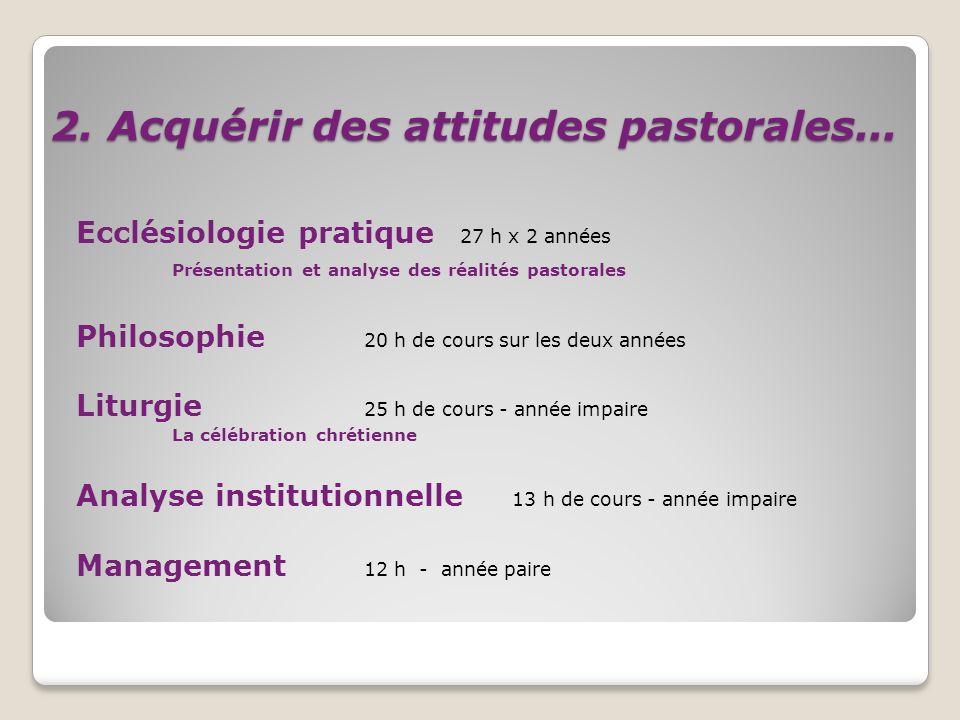2. Acquérir des attitudes pastorales...