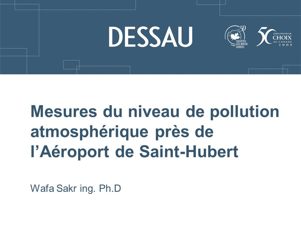 Mesures du niveau de pollution atmosphérique près de lAéroport de Saint-Hubert Wafa Sakr ing. Ph.D