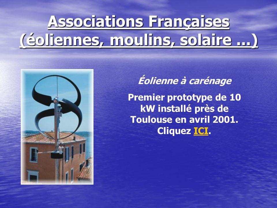 Associations Françaises (éoliennes, moulins, solaire...) Éolienne à carénage Premier prototype de 10 kW installé près de Toulouse en avril 2001. Cliqu