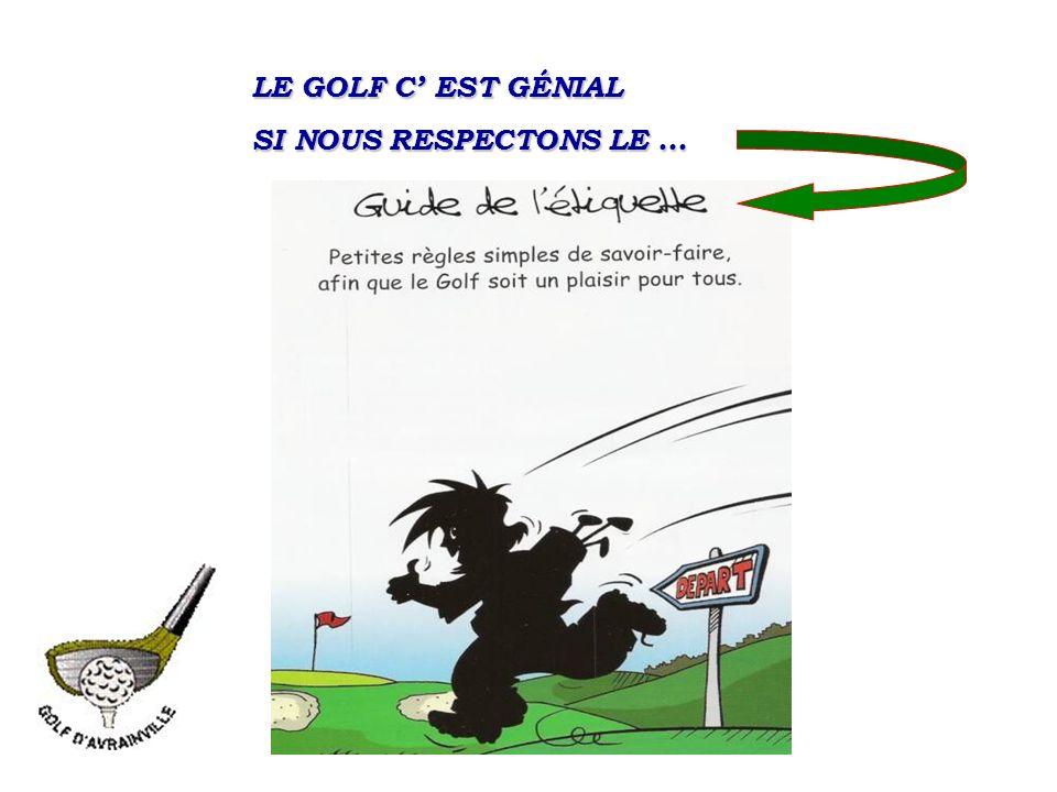 LE GOLF C EST GÉNIAL SI NOUS RESPECTONS LE …