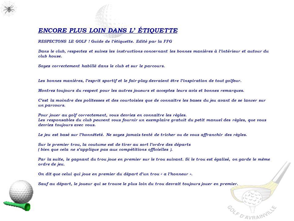 ENCORE PLUS LOIN DANS L ÉTIQUETTE RESPECTONS LE GOLF .