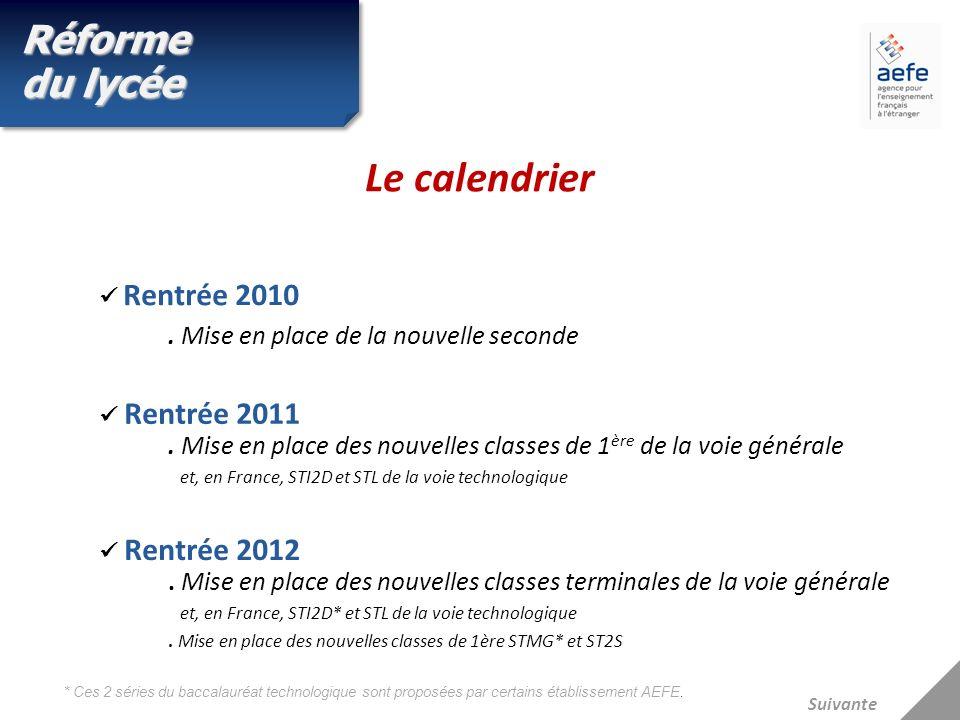 Le calendrier Rentrée 2010. Mise en place de la nouvelle seconde Rentrée 2011. Mise en place des nouvelles classes de 1 ère de la voie générale et, en