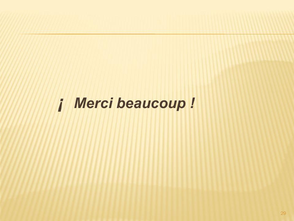 29 ¡ Merci beaucoup !