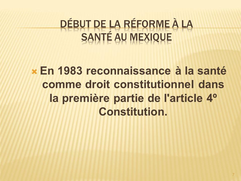 7 En 1983 reconnaissance à la santé comme droit constitutionnel dans la première partie de l'article 4º Constitution.