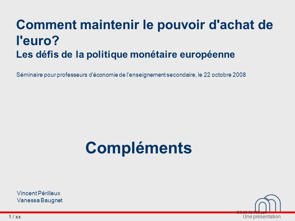 Une présentation 1 / xx Comment maintenir le pouvoir d achat de l euro.