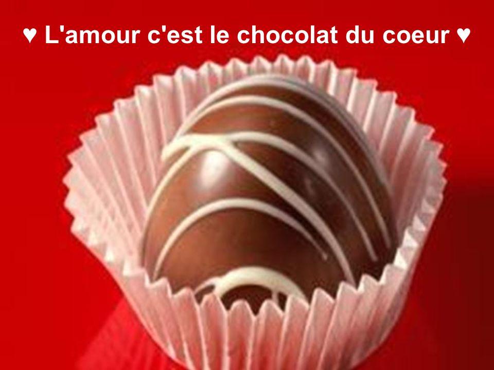 L'amour c'est le chocolat du coeur