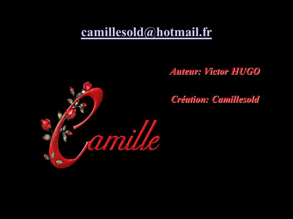 camillesold@hotmail.fr Auteur: Victor HUGO Création: Camillesold
