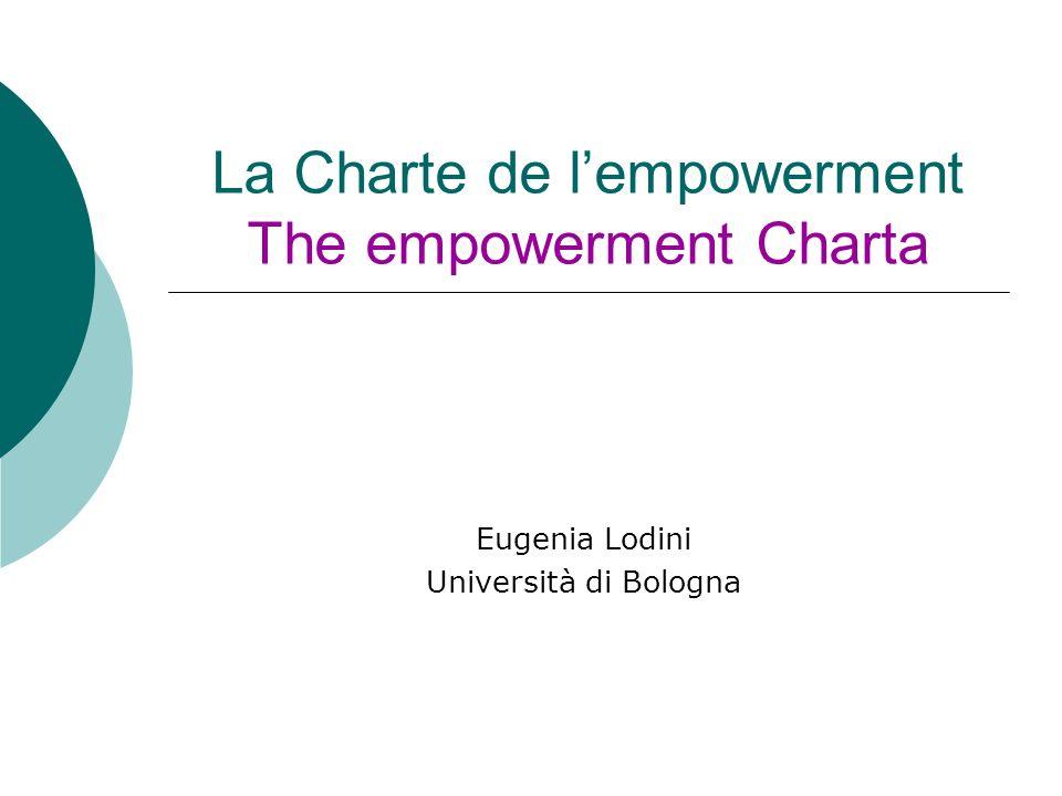 La Charte de lempowerment The empowerment Charta Eugenia Lodini Università di Bologna