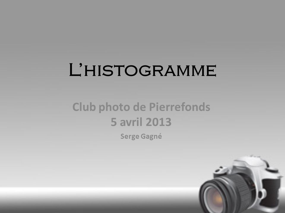 Lhistogramme Club photo de Pierrefonds 5 avril 2013 Serge Gagné