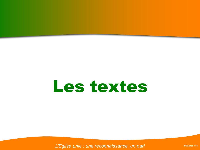 LEglise unie : une reconnaissance, un pari Printemps 2011 Les textes