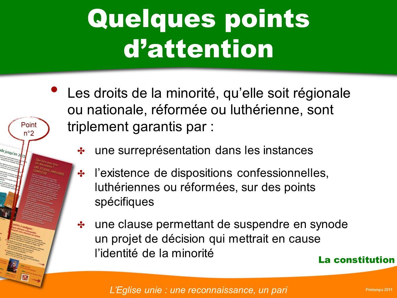 LEglise unie : une reconnaissance, un pari Printemps 2011 La constitution Quelques points dattention Les droits de la minorité, quelle soit régionale
