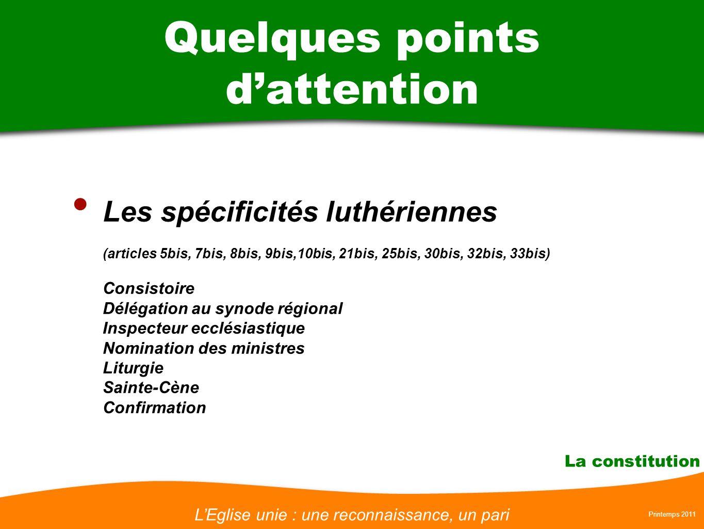 LEglise unie : une reconnaissance, un pari Printemps 2011 La constitution Les spécificités luthériennes (articles 5bis, 7bis, 8bis, 9bis,10bis, 21bis,