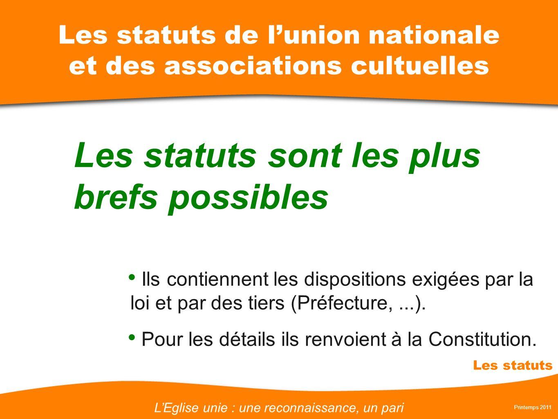 LEglise unie : une reconnaissance, un pari Printemps 2011 Les statuts Les statuts de lunion nationale et des associations cultuelles Les statuts sont