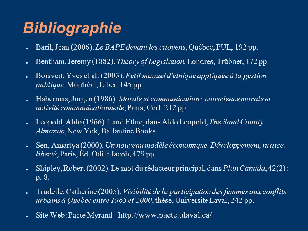 Bibliographie Baril, Jean (2006). Le BAPE devant les citoyens, Québec, PUL, 192 pp. Bentham, Jeremy (1882). Theory of Legislation, Londres, Trübner, 4