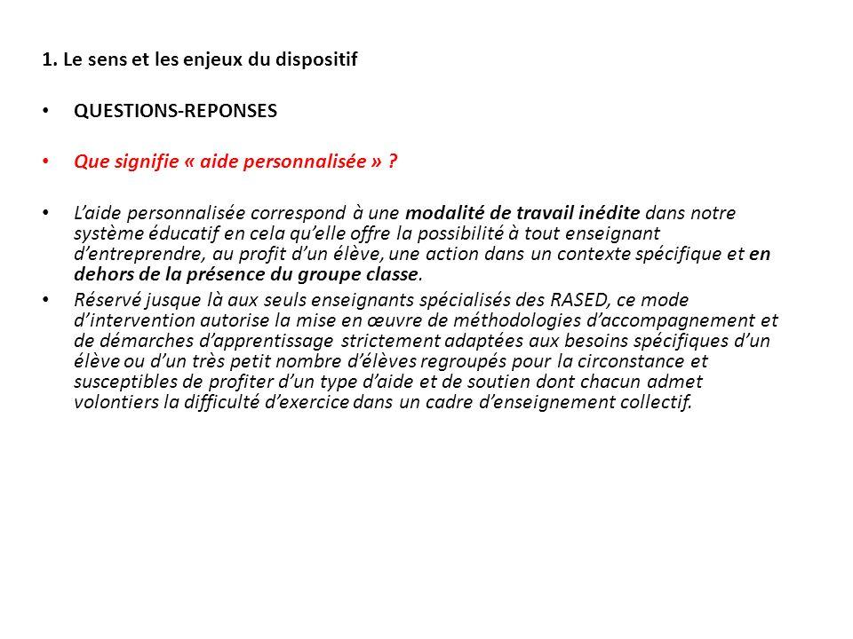 1. Le sens et les enjeux du dispositif QUESTIONS-REPONSES Que signifie « aide personnalisée » .