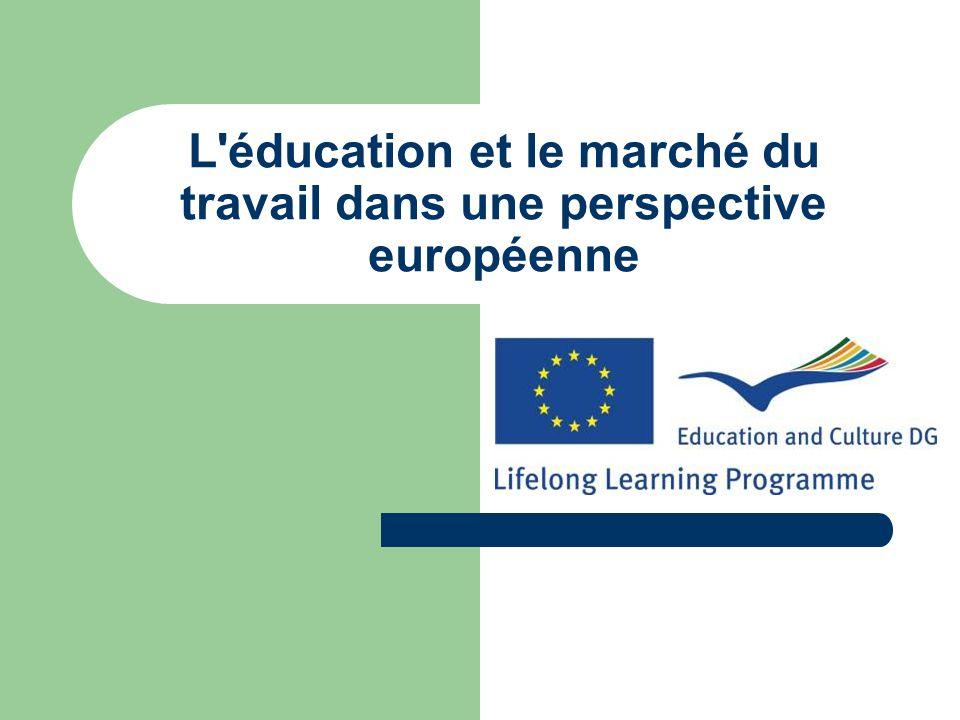 L éducation et le marché du travail dans une perspective européenne