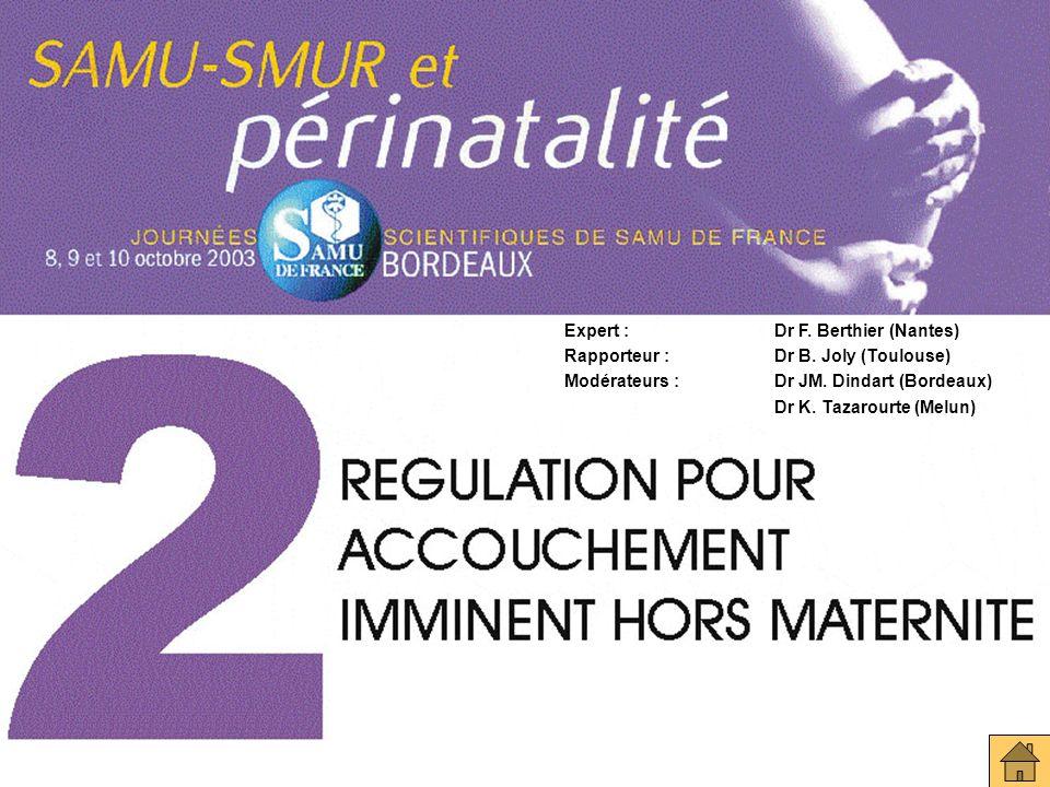 JOURNEES SCIENTIFIQUES DE SAMU DE FRANCE Expert : Dr F. Berthier (Nantes) Rapporteur : Dr B. Joly (Toulouse) Modérateurs :Dr JM. Dindart (Bordeaux) Dr