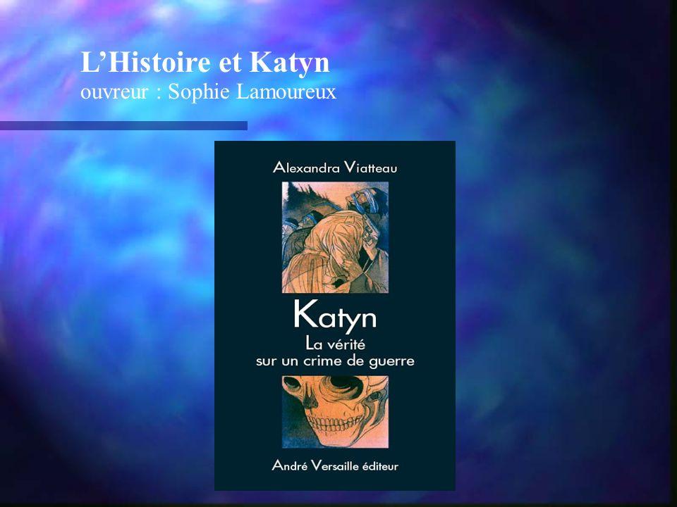 LHistoire et Katyn ouvreur : Sophie Lamoureux