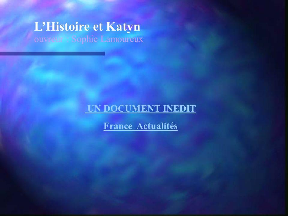 LHistoire et Katyn ouvreur : Sophie Lamoureux UN DOCUMENT INEDIT France Actualités