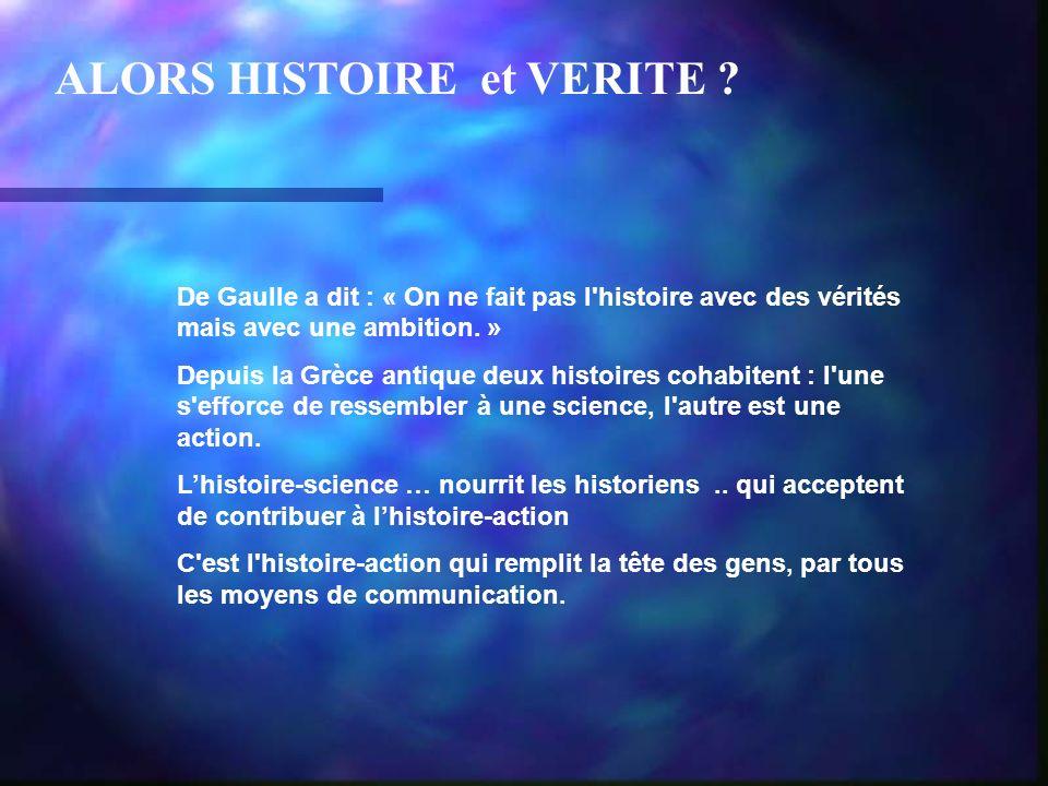 ALORS HISTOIRE et VERITE .