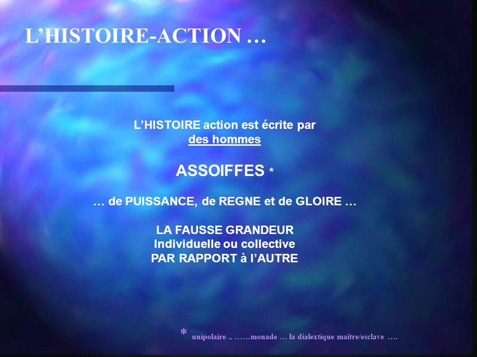 ALORS..lHISTOIRE ACTION … ???