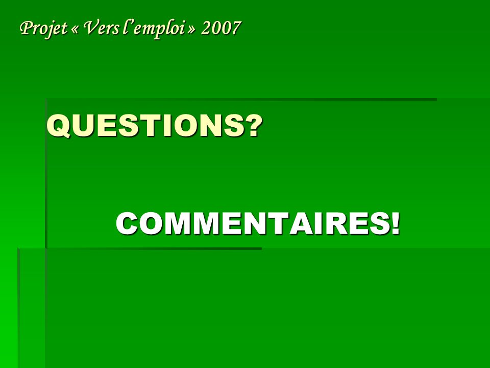 QUESTIONS COMMENTAIRES!