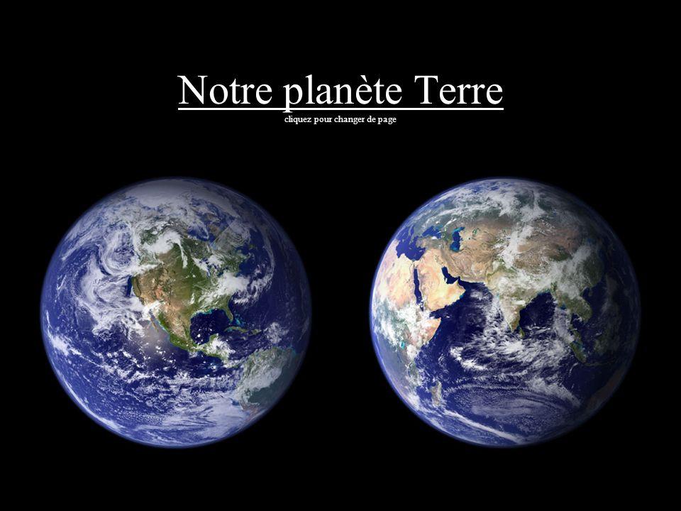 Notre planète Terre cliquez pour changer de page