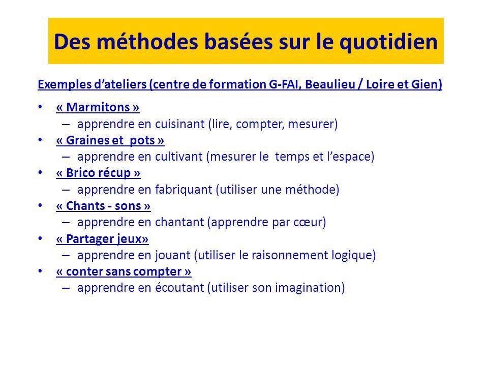 Exemples dateliers (centre de formation G-FAI, Beaulieu / Loire et Gien) « Marmitons » – apprendre en cuisinant (lire, compter, mesurer) « Graines et