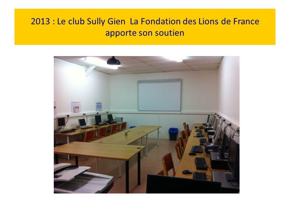 2013 : Le club Sully Gien La Fondation des Lions de France apporte son soutien