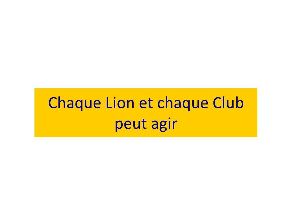 Chaque Lion et chaque Club peut agir
