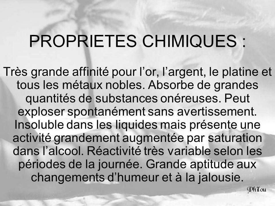 PROPRIETES CHIMIQUES : Très grande affinité pour lor, largent, le platine et tous les métaux nobles. Absorbe de grandes quantités de substances onéreu