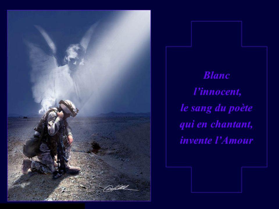 Blanc linnocent, le sang du poète qui en chantant, invente lAmour