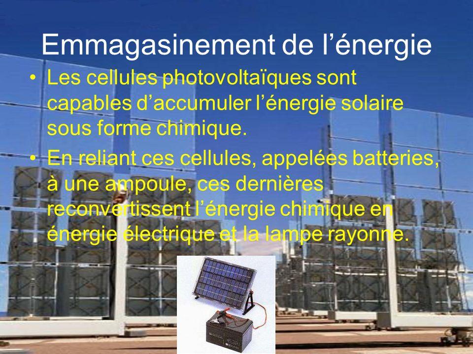 Emmagasinement de lénergie Les cellules photovoltaïques sont capables daccumuler lénergie solaire sous forme chimique.