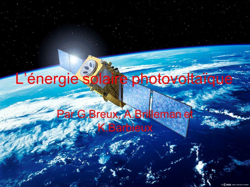 Lénergie solaire photovoltaïque Par G.Breux, A.Brilleman et K.Barbieux