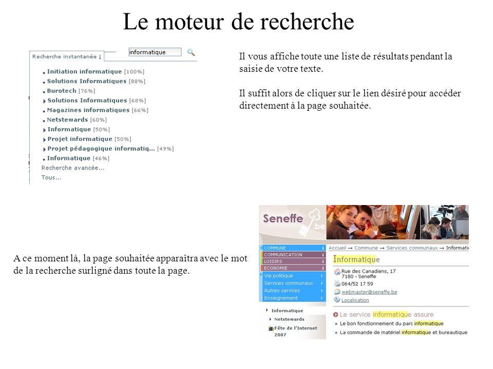 Le moteur de recherche Il vous affiche toute une liste de résultats pendant la saisie de votre texte.