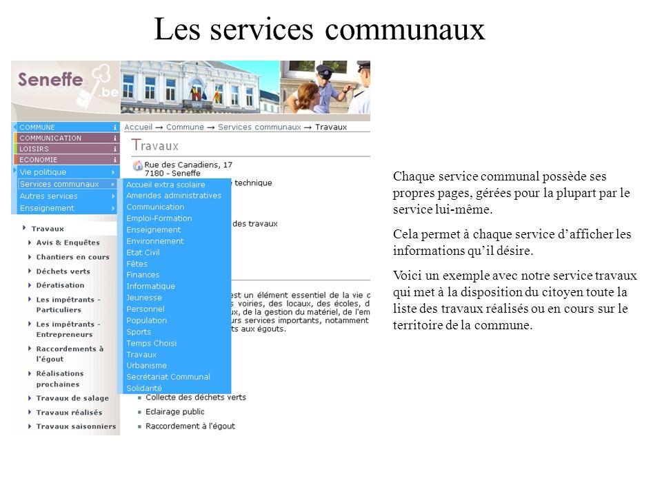 Les services communaux Chaque service communal possède ses propres pages, gérées pour la plupart par le service lui-même.