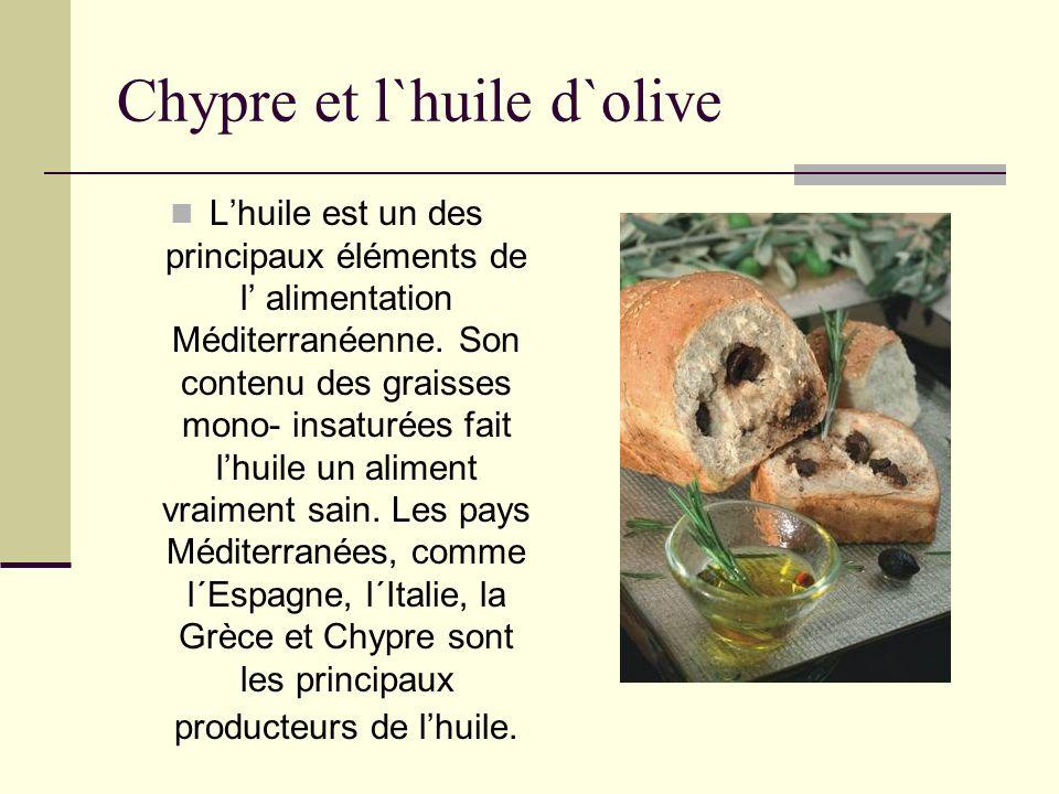 Chypre et l`huile d`olive Lhuile est un des principaux éléments de l alimentation Méditerranéenne. Son contenu des graisses mono- insaturées fait lhui