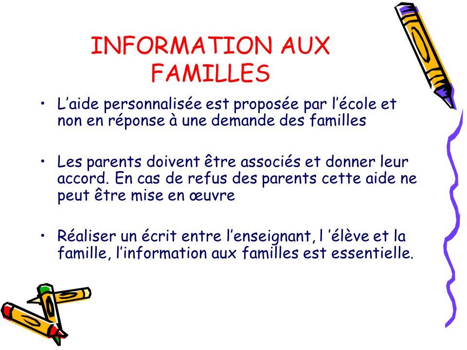 INFORMATION AUX FAMILLES Laide personnalisée est proposée par lécole et non en réponse à une demande des familles Les parents doivent être associés et