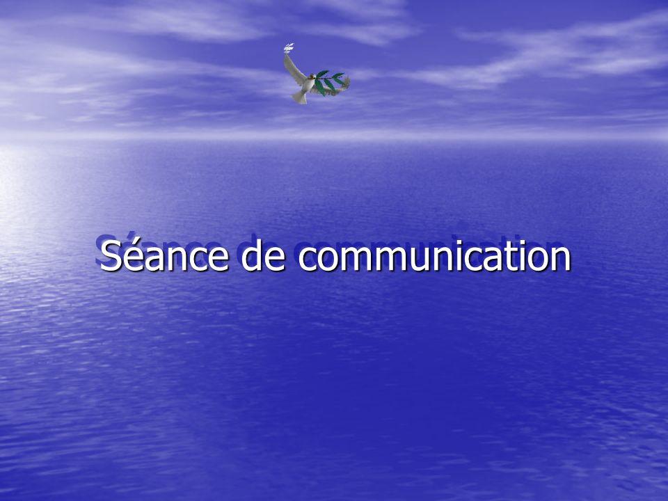 Séance de communication Séance de communication Séance de communication