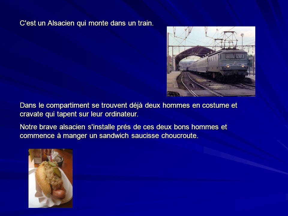 C est un Alsacien qui monte dans un train.