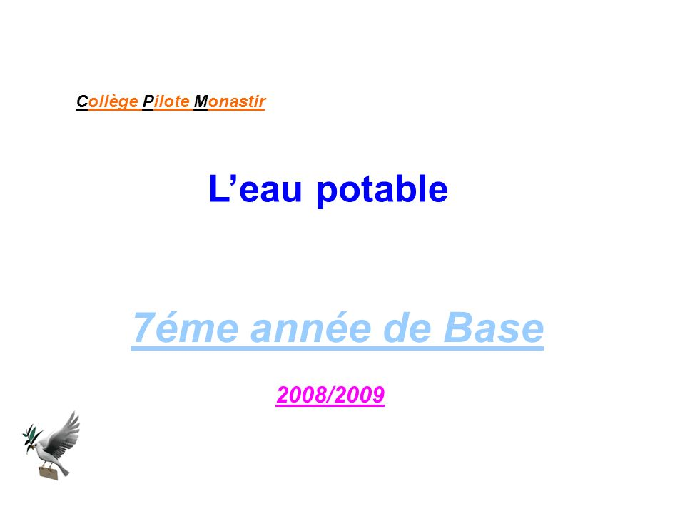 Leau potable 2008/2009 Collège Pilote Monastir 7éme année de Base