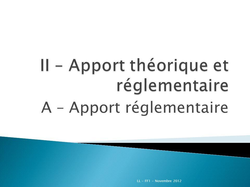 A – Apport réglementaire LL - FF1 - Novembre 2012