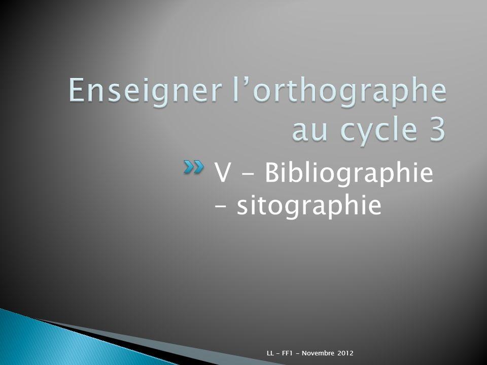 V - Bibliographie – sitographie LL - FF1 - Novembre 2012