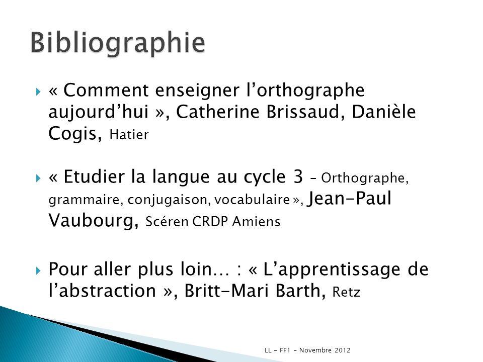 « Comment enseigner lorthographe aujourdhui », Catherine Brissaud, Danièle Cogis, Hatier « Etudier la langue au cycle 3 – Orthographe, grammaire, conj