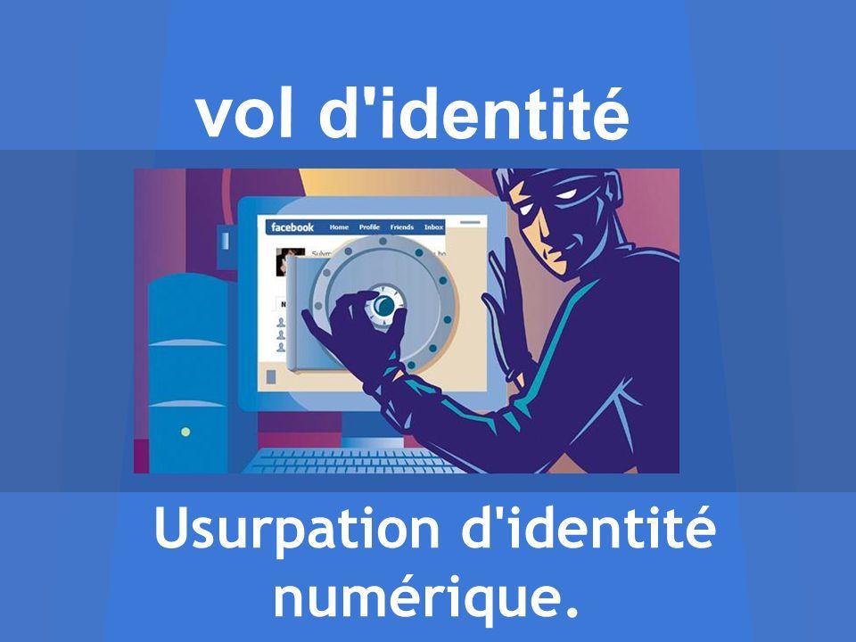 vol d'identité Usurpation d'identité numérique.